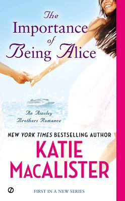 Image for The Importance of Being Alice: An Ainsley Brothers Romance