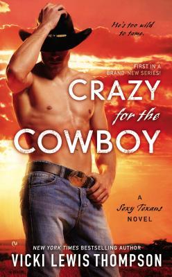 Image for Crazy For the Cowboy: A Sexy Texans Novel