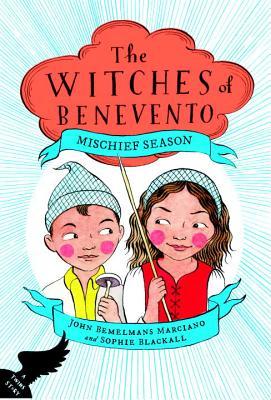 Mischief Season (The Witches of Benevento), John Bemelmans Marciano