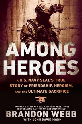 Image for Among Heroes: A U.S. Navy SEAL?s True Story of Friendship, Heroism, and the Ultimate Sacrifice