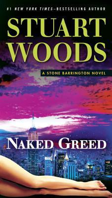 Naked Greed: A Stone Barrington Novel, Stuart Woods
