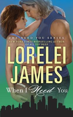 Image for When I Need You (The Need You Series)