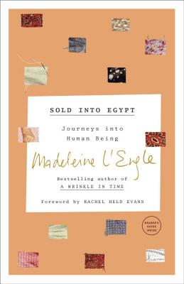 Sold into Egypt: Journey to Become Human (The Genesis Trilogy), Madeleine L'Engle