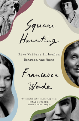 Image for Square Haunting: Five Writers in London Between the Wars