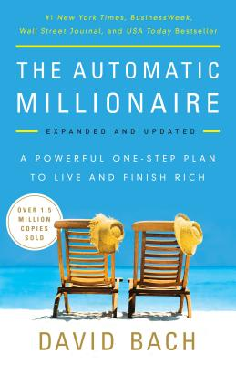 Image for The Automatic Millionaire, Expanded and Updated: A Powerful One-Step Plan to Live and Finish Rich