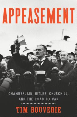 Image for Appeasement: Chamberlain, Hitler, Churchill, and the Road to War