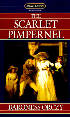 The Scarlet Pimpernel (Signet classics), Orczy, Baroness