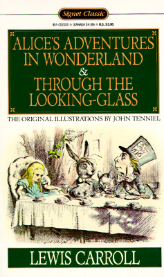 Image for Alice's Adventures in Wonderland and Through the Looking-Glass (Signet Classics)