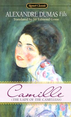 Image for Camille: The Lady of the Camellias (Signet Classic)