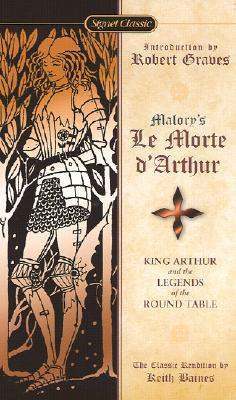 Image for Le Morte D'Arthur: King Arthur and the Legends of the Round Table (Signet Classics)