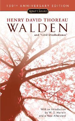 Walden and Civil Disobedience (150th Anniversary) (Signet Classics), Henry David Thoreau