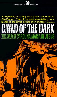 Image for Child of the Dark: The Diary of Carolina Maria de Jesus