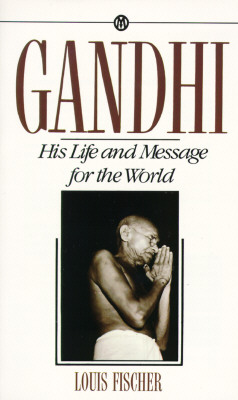 Gandhi : His Life and Message for the World, LOUIS FISCHER