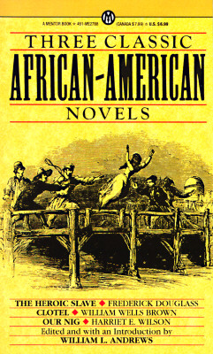 Image for Three Classic African-American Novels: The Heroic Slave; Clotel; Our Nig (Mentor)
