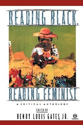 Reading Black, Reading Feminist: A Critical Anthology (Meridian)