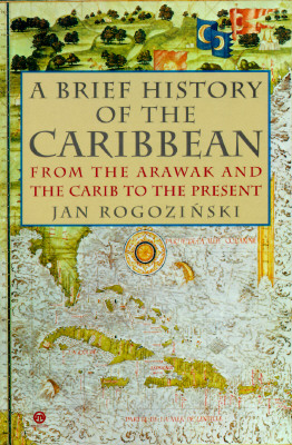 Image for A Brief History of the Caribbean: From the Arawak and the Carib to the Present