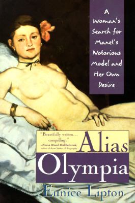 Alias Olympia: A Woman's Search for Manet's Model and Her Own Desire, Lipton, Eunice