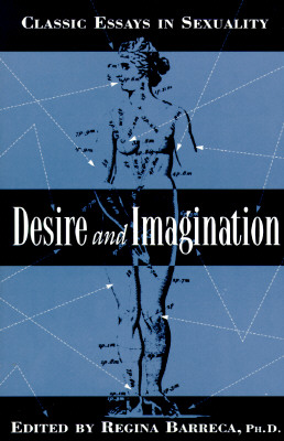 Image for Desire and Imagination: Classic Essays in Sexuality