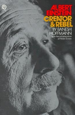 Image for Albert Einstein: Creator and Rebel (Plume)