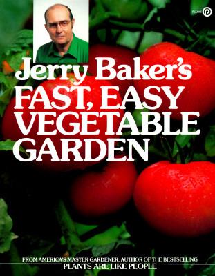 Image for Jerry Baker's Fast, Easy Vegetable Garden