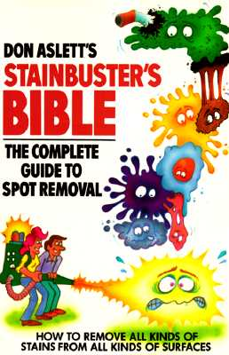 Image for Don Aslett's Stain-Busters Bible: The Complete Guide to Spot Removal