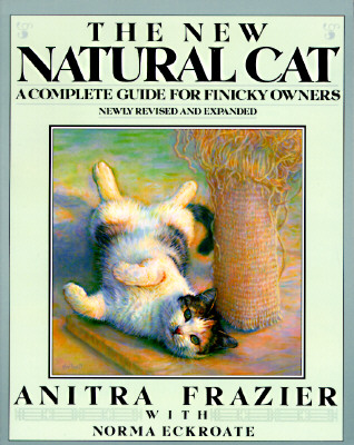 Image for The New Natural Cat: A Complete Guide for Finicky Owners