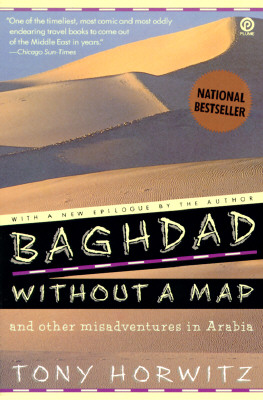 Baghdad without a Map and Other Misadventures in Arabia, TONY HORWITZ