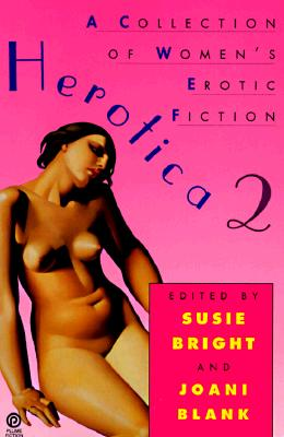 Herotica 2: A Collection of Women's Erotic Fiction (No. 2), Various