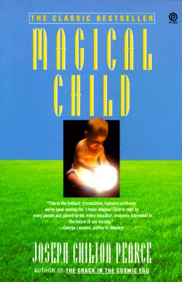 Magical Child (Plume), Pearce, Joseph Chilton