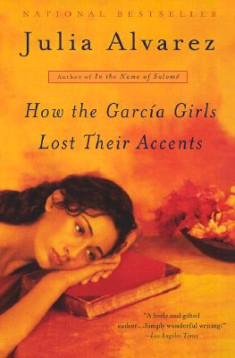How the Garcia Girls Lost Their Accents (Plume Contemporary Fiction), Alvarez, Julia