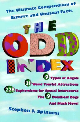 Image for The Odd Index : The Ultimate Compendium of Bizarre and Unusual Facts