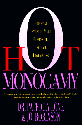 Image for Hot Monogamy: Essential Steps to More Passionate, Intimate Lovemaking