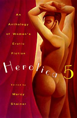 Image for Herotica 5: A New Collection of Women's Erotic Fiction