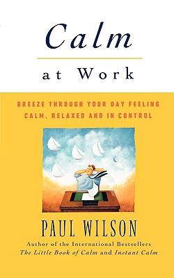 Calm at Work, Wilson, Paul