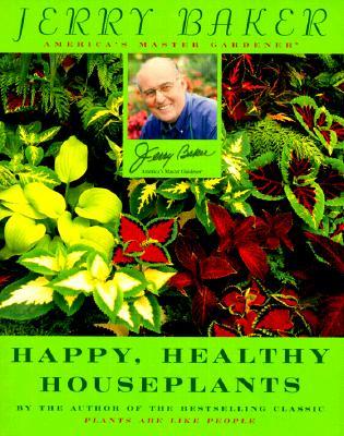 Jerry Baker's Happy, Healthy Houseplants, Baker, Jerry