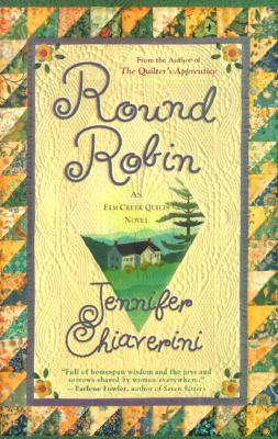 Round Robin (Elm Creek Quilts Series #2), Jennifer Chiaverini
