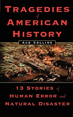 Image for Tragedies of American History: 13 Stories of Human Error and Natural Disaster