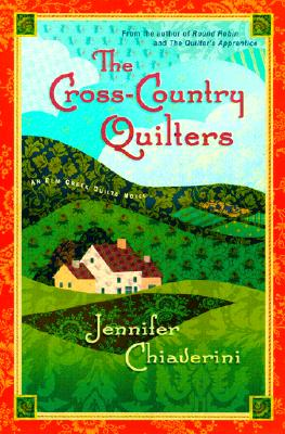 The Cross-Country Quilters: An Elm Creek Quilts Novel (Elm Creek Quilts Novels), Jennifer Chiaverini