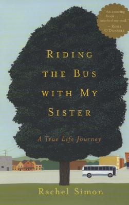 Riding the Bus with My Sister: A True Life Journey, Simon, Rachel