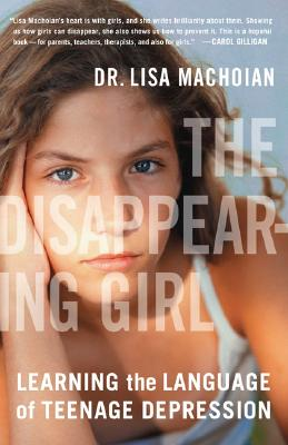 Image for The Disappearing Girl: Learning the Language of Teenage Depression