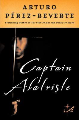 Captain Alatriste, Perez-Reverte, Arturo