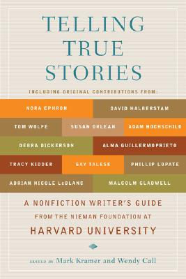 Image for Telling True Stories: A Nonfiction Writers' Guide from the Nieman Foundation at Harvard University