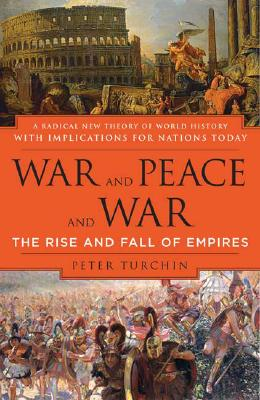 Image for War and Peace and War: The Rise and Fall of Empires