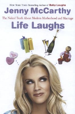 Image for Life Laughs: The Naked Truth about Motherhood, Marriage, and Moving On