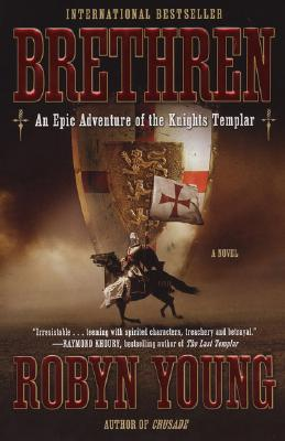 Brethren: An Epic Adventure of the Knights Templar, ROBYN YOUNG