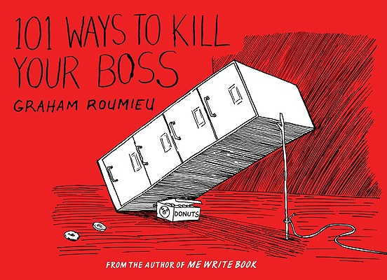 Image for 101 Ways to Kill Your Boss