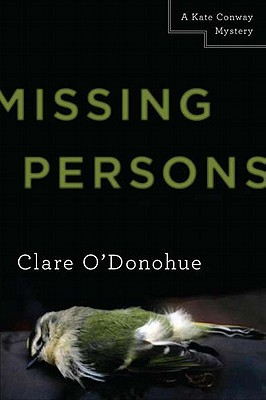 MISSING PERSONS : A KATE CONWAY MYSTERY, CLARE O'DONOHUE