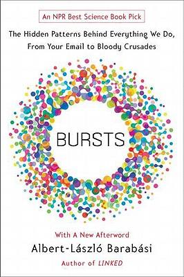 BURSTS: THE HIDDEN PATTERNS BEHIND EVERY, ALBERT-LAS BARABASI