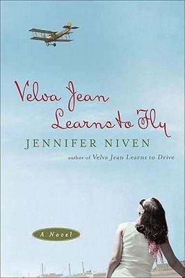 Velva Jean Learns to Fly: A Novel, Jennifer Niven