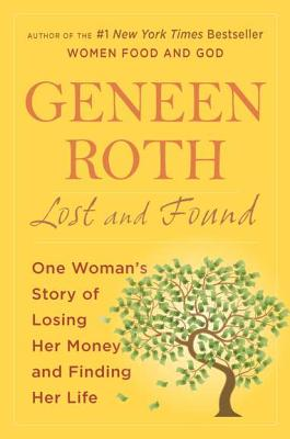 Image for Lost and Found One Woman's Story of Losing Her Money and Finding Her Life